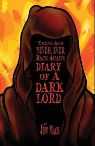 """front cover of """"There and Never, Ever Back Again: Diary of a Dark Lord"""""""